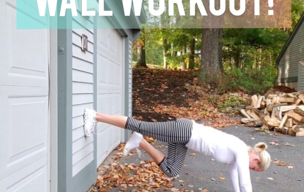 Wall Workout!