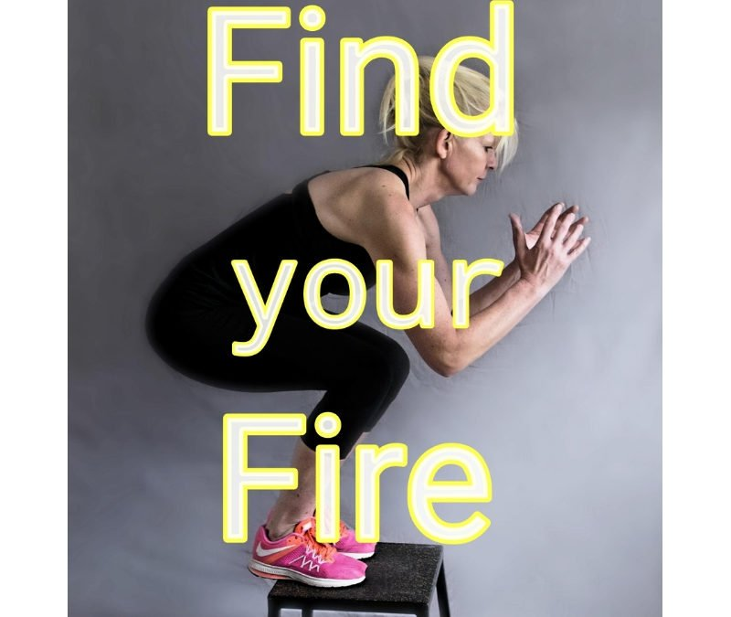 Find your fire!
